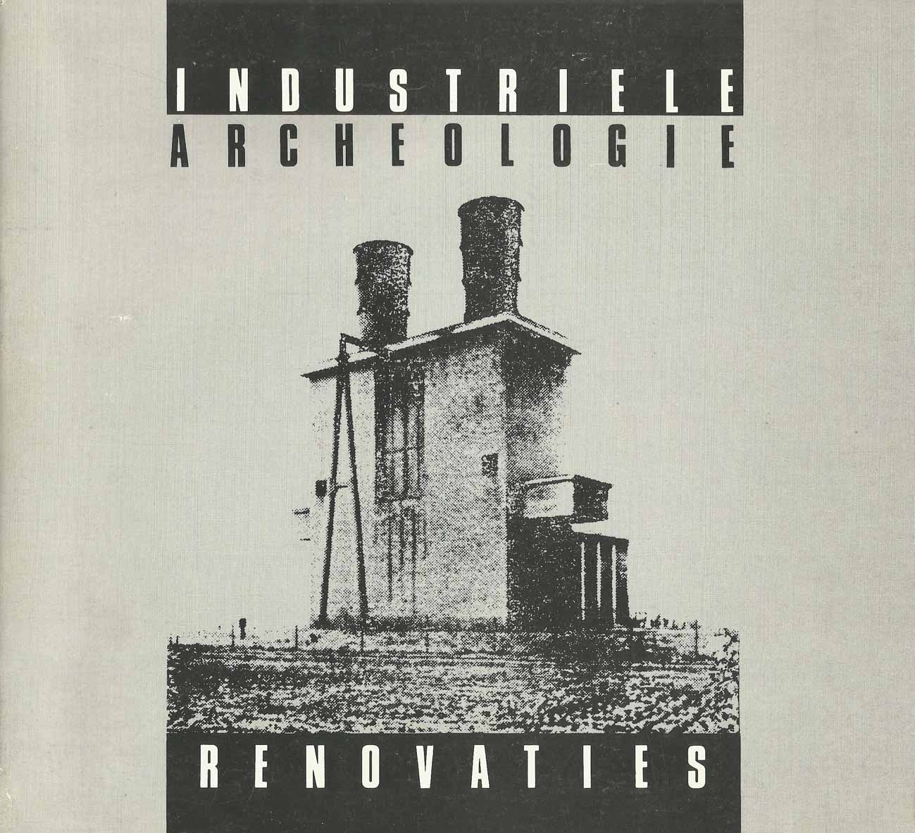 Brochure 'Industriële archeologie Renovaties' over herbestemming industriële panden