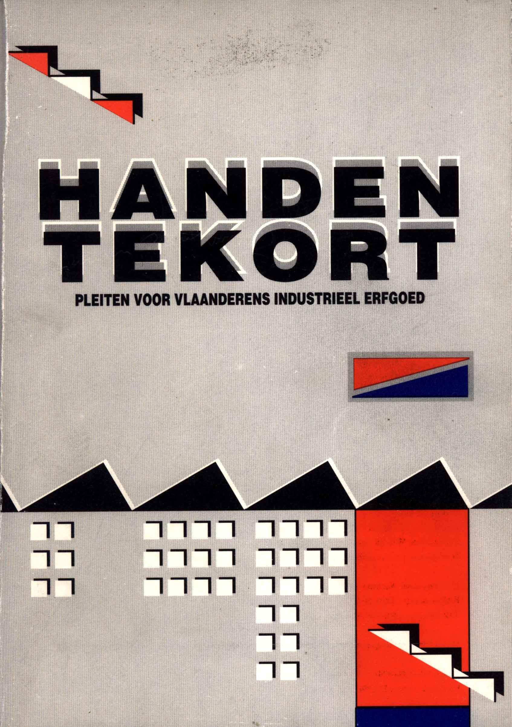 Handen Tekort. Pleiten voor Vlaanderens industrieel erfgoed