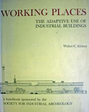 W.C. Kidney: Working Places. The Adaptive Use of Industrial Buildings (1975)